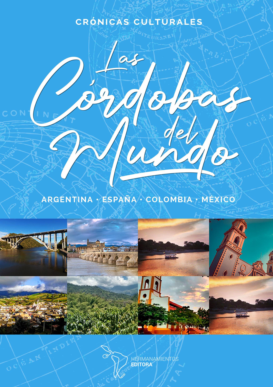 Conoce las crónicas seleccionadas para el libro digital Las Córdobas del mundo