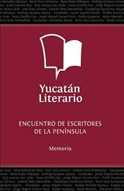 Antología escritores de la Península de Yucatán